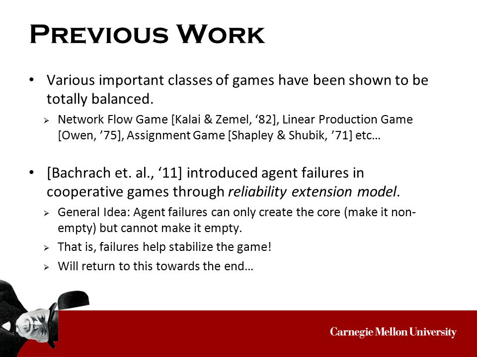 Previous Work Various important classes of games have been shown to be totally balanced.