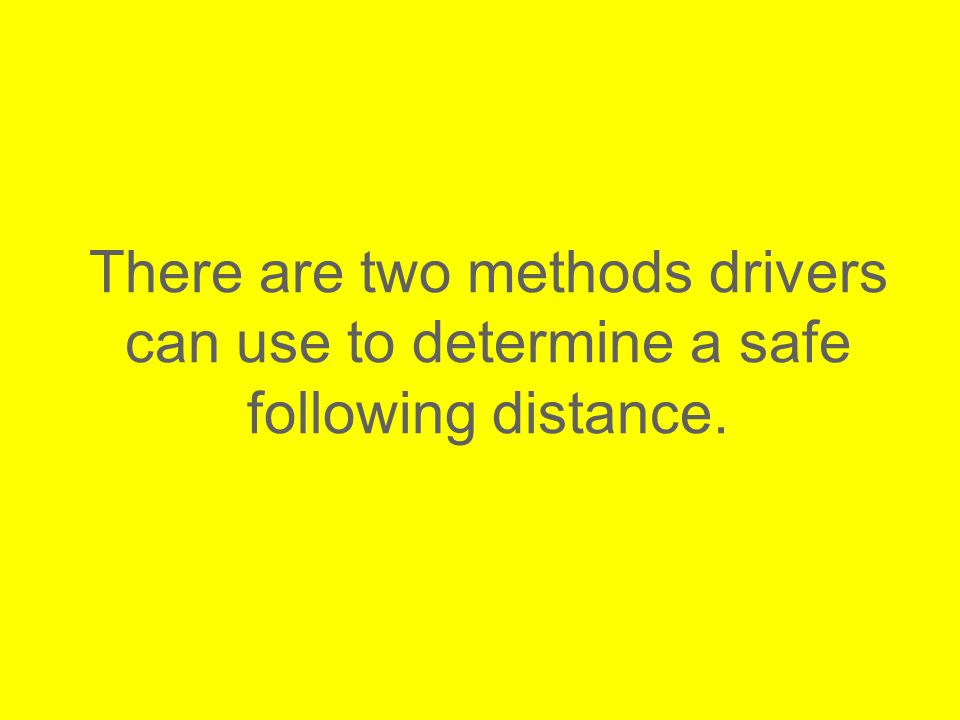 Why is it important to keep a safe following distance.