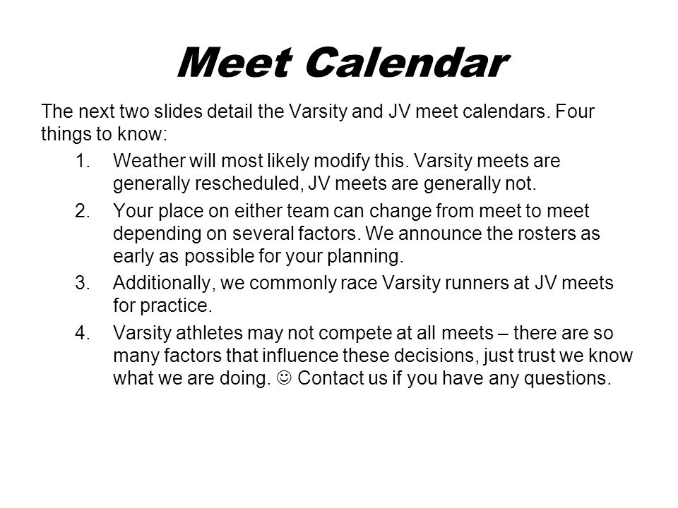Meet Calendar The next two slides detail the Varsity and JV meet calendars.