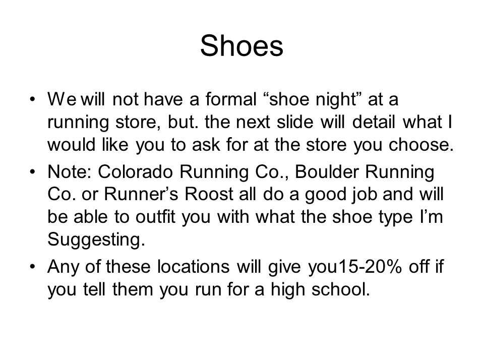 Shoes We will not have a formal shoe night at a running store, but.