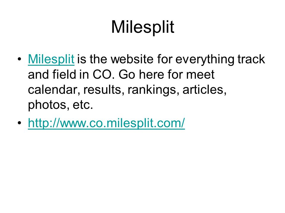 Milesplit Milesplit is the website for everything track and field in CO.