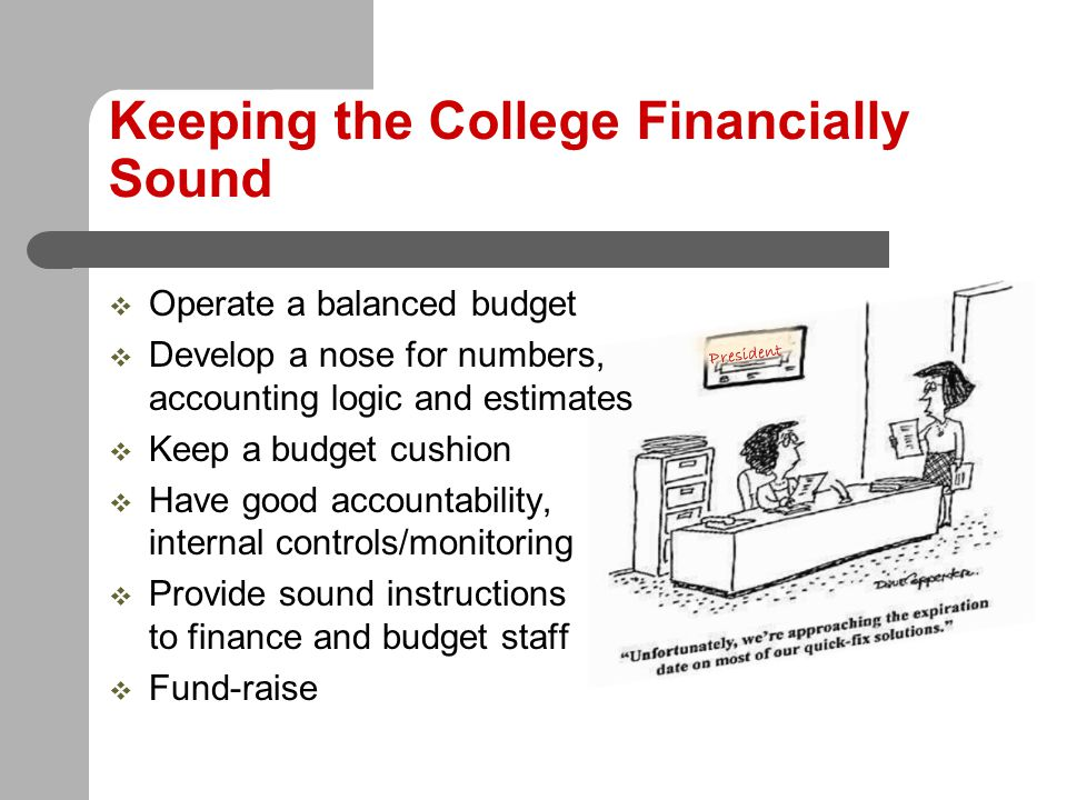 Setting Aside Adequate Funds in Good Times for Tough Times  Rule 1: Estimate revenue conservatively  Rule 2: Develop a culture of planning where all requests are considered during annual budget development  Rule 3: Spend conservatively  Rule 4: Manage year-end balances  Rule 5: Keep an adequate reserve