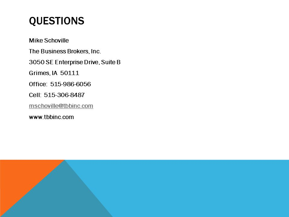 QUESTIONS Mike Schoville The Business Brokers, Inc.