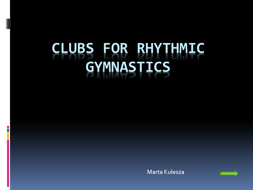 In rhythmic gymnastics competitors perform with one or two pieces of appartaus: -clubs -rope -hoop -ball -ribbon When rhythmic gymnastics started, gymnasts had to practise with wooden clubs.