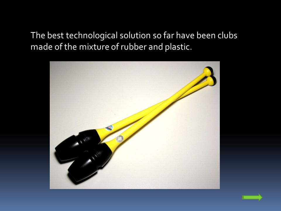 The best technological solution so far have been clubs made of the mixture of rubber and plastic.