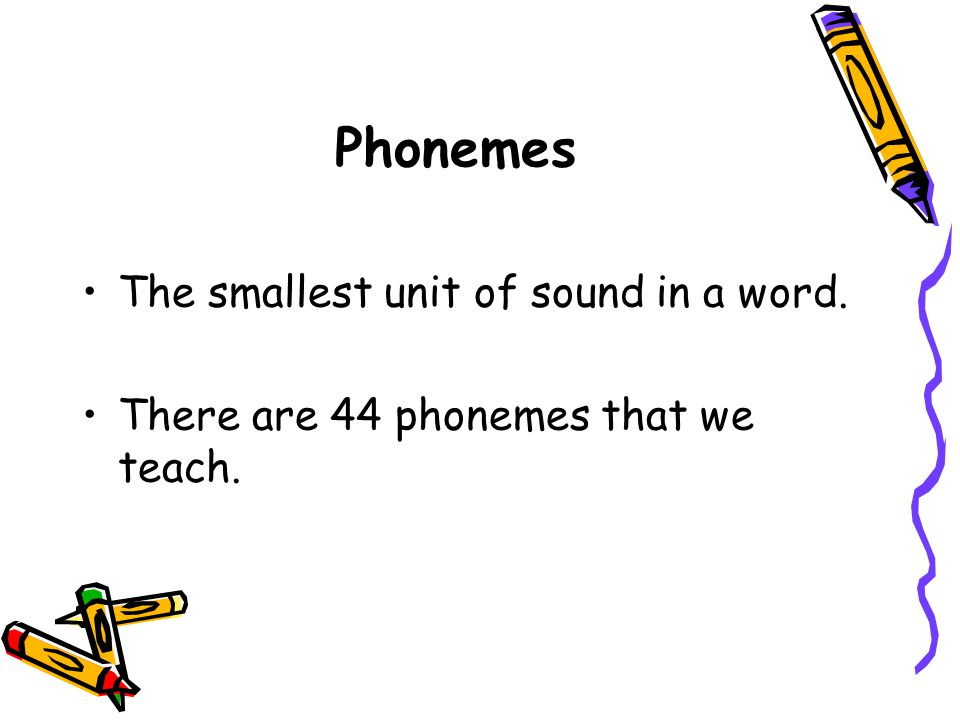 Phonics Correct pronunciation Correct vocabulary We all need to use the same language at home and at school.