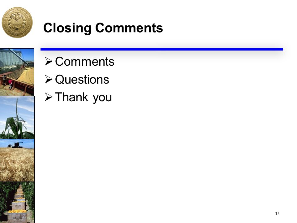 Closing Comments  Comments  Questions  Thank you 17