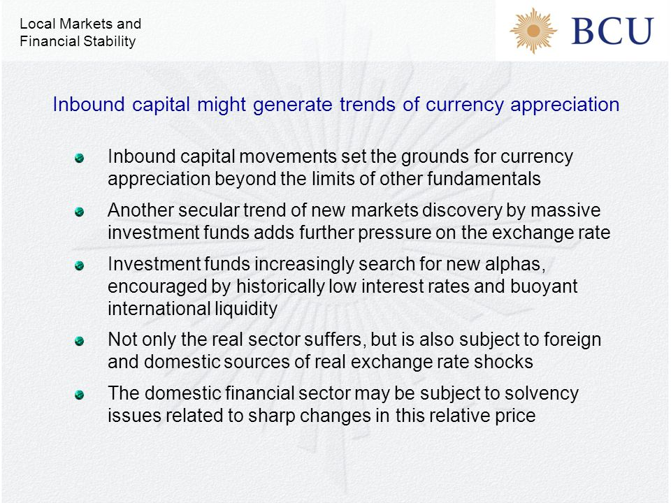 Inbound capital movements set the grounds for currency appreciation beyond the limits of other fundamentals Another secular trend of new markets disco