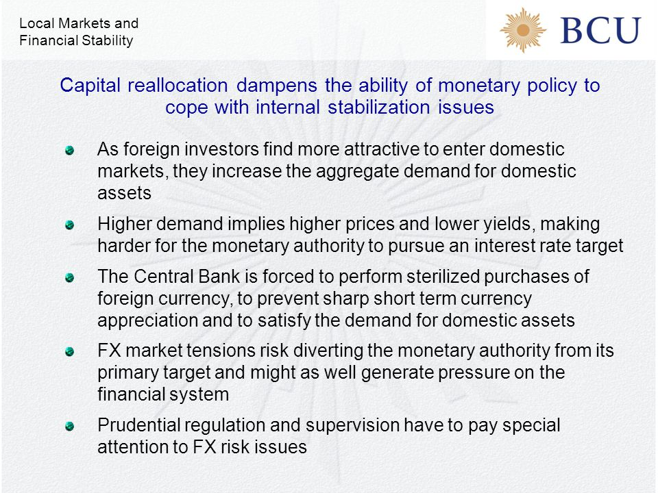 As foreign investors find more attractive to enter domestic markets, they increase the aggregate demand for domestic assets Higher demand implies high
