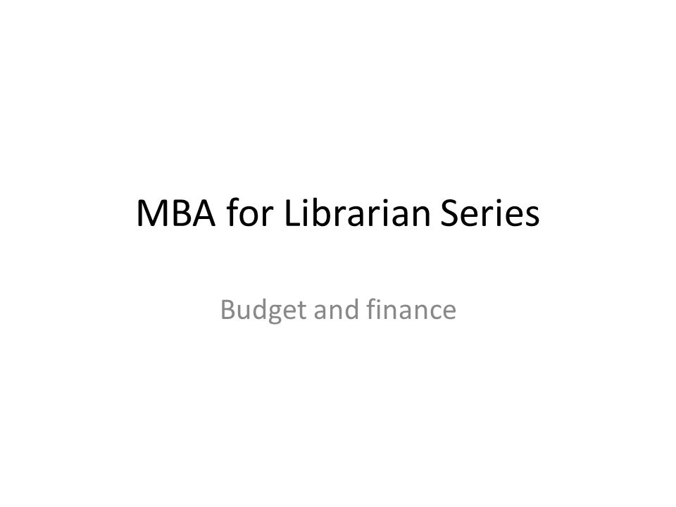 MBA for Librarian Series Budget and finance