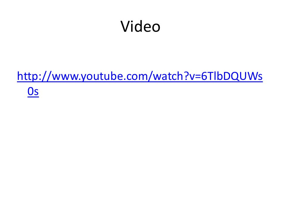 Video http://www.youtube.com/watch?v=6TlbDQUWs 0s