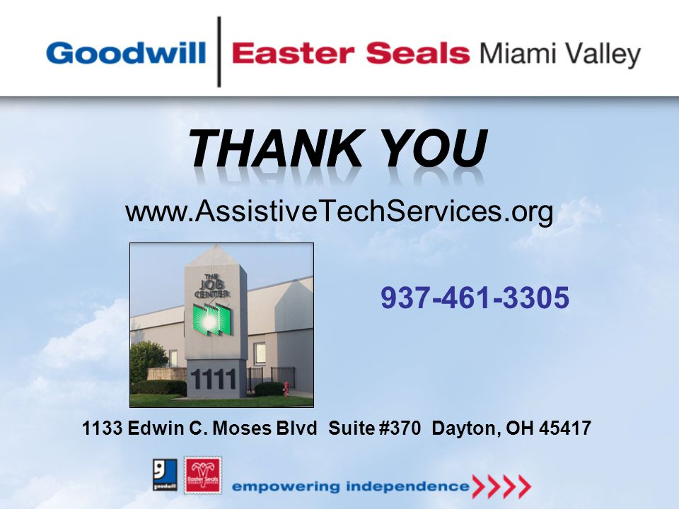 www.AssistiveTechServices.org 937-461-3305 1133 Edwin C. Moses Blvd Suite #370 Dayton, OH 45417