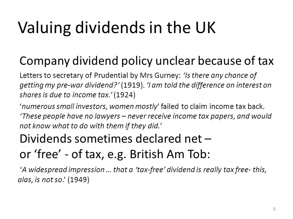 Valuing dividends in the UK Company dividend policy unclear because of tax Letters to secretary of Prudential by Mrs Gurney: 'Is there any chance of getting my pre-war dividend?' (1919).