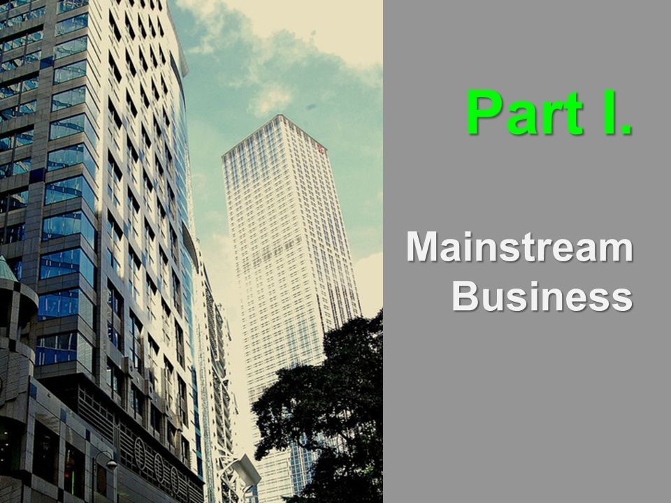 Part I. MainstreamBusiness