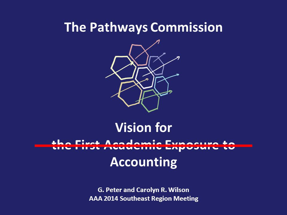 The Pathways Commission Vision for the First Academic Exposure to Accounting G.