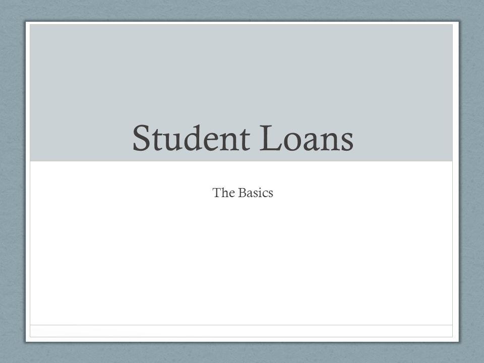 Student Loans The Basics