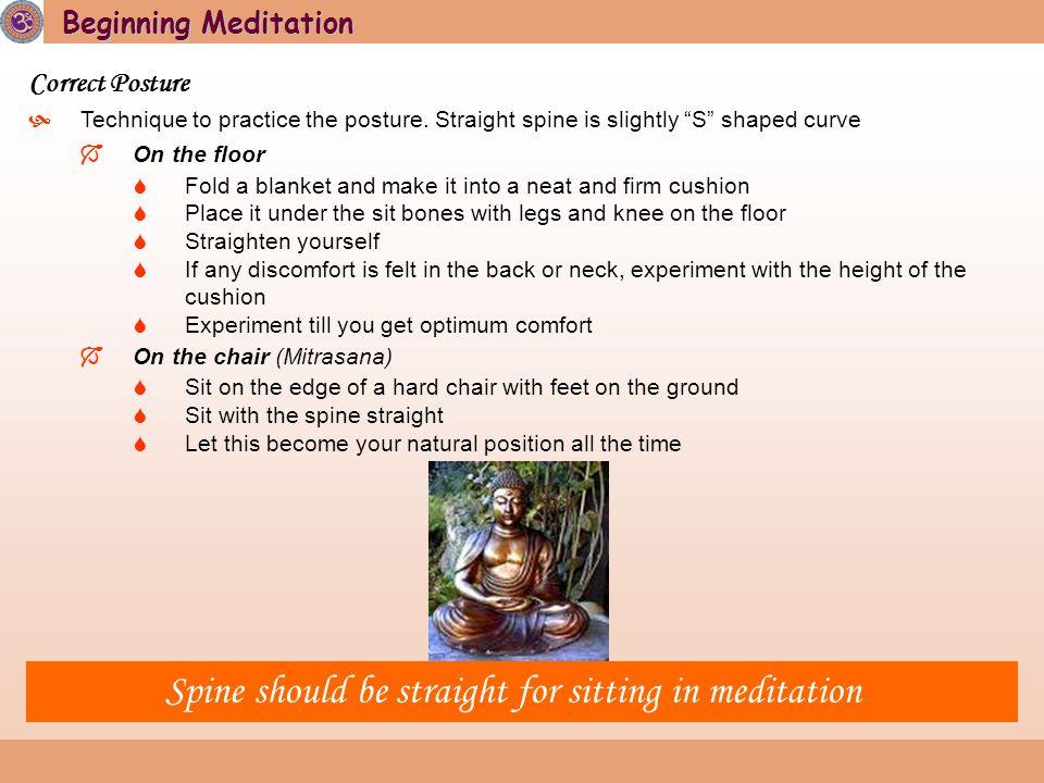 Beginning Meditation Correct Posture  Technique to practice the posture.