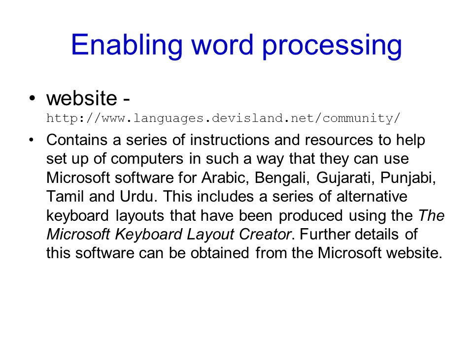 Enabling word processing website - http://www.languages.devisland.net/community/ Contains a series of instructions and resources to help set up of com