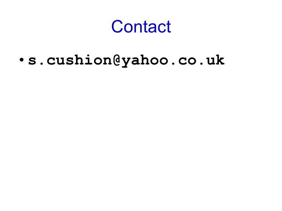 Contact s.cushion@yahoo.co.uk