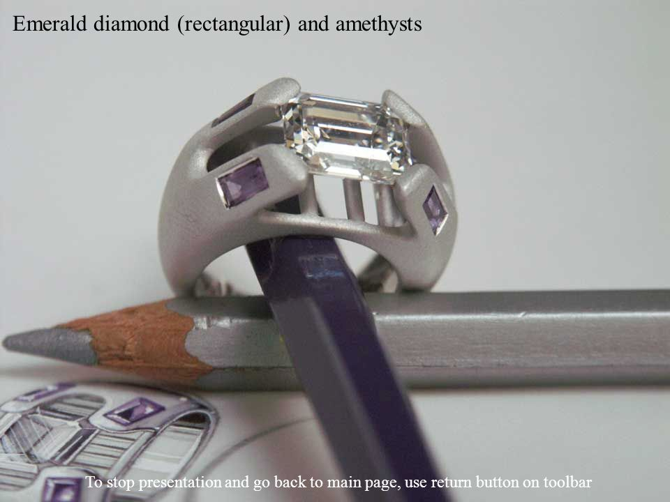 Emerald diamond (rectangular) and amethysts To stop presentation and go back to main page, use return button on toolbar
