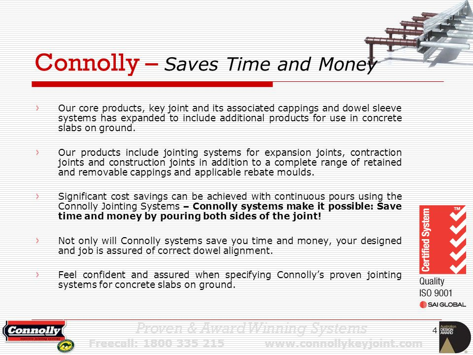 15 Proven & Award Winning Systems Freecall: 1800 335 215 www.connollykeyjoint.com