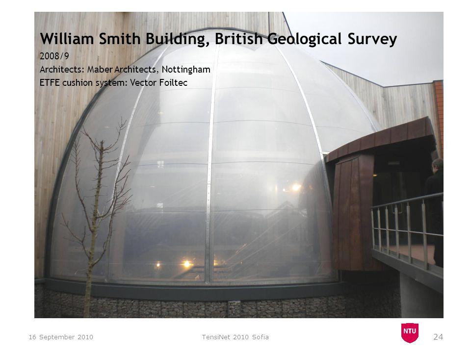 16 September 2010TensiNet 2010 Sofia 24 William Smith Building, British Geological Survey 2008/9 Architects: Maber Architects, Nottingham ETFE cushion