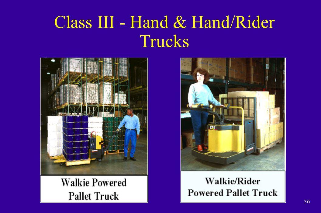 36 Class III - Hand & Hand/Rider Trucks