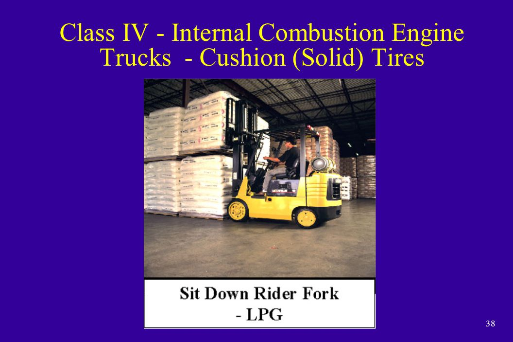 38 Class IV - Internal Combustion Engine Trucks - Cushion (Solid) Tires