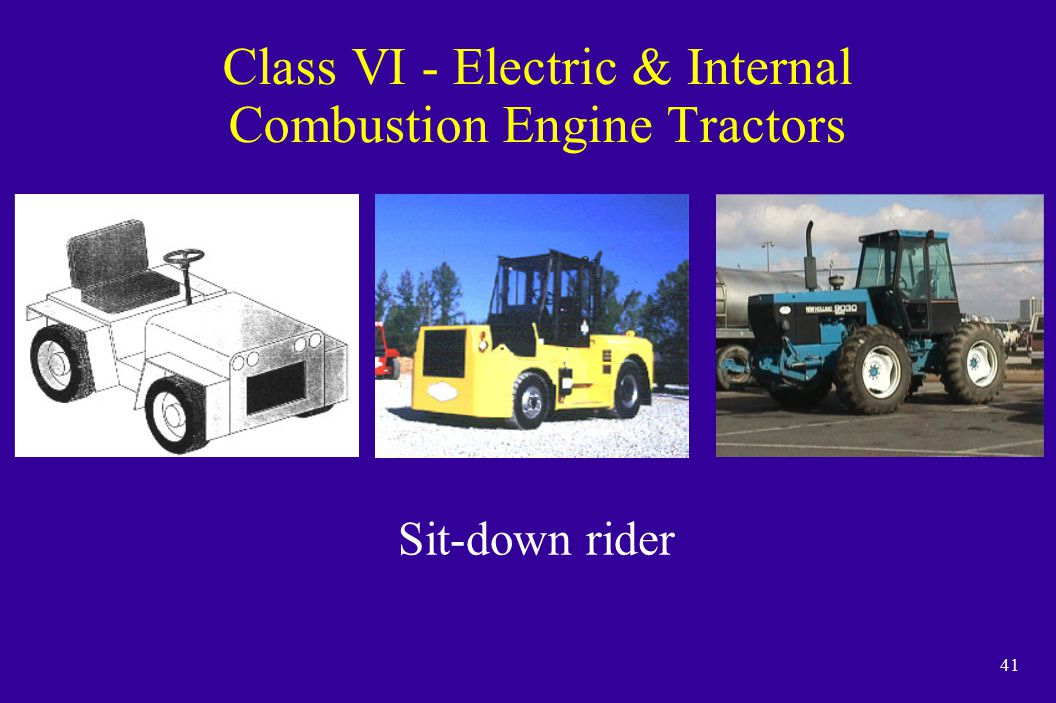 41 Class VI - Electric & Internal Combustion Engine Tractors Sit-down rider