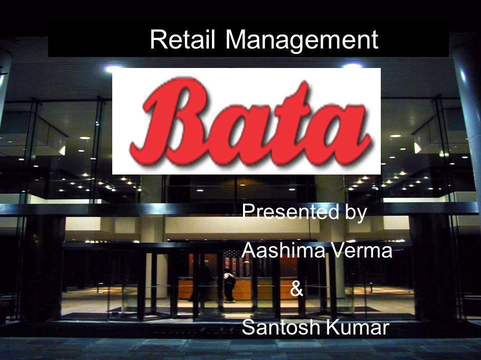 Retail Management Presented by Aashima Verma & Santosh Kumar