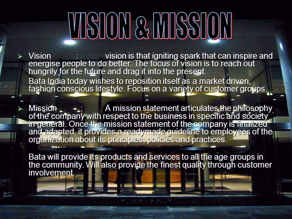  Vision:vision is that igniting spark that can inspire and energise people to do better.