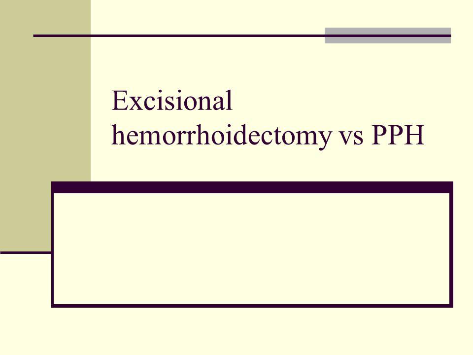 Excisional hemorrhoidectomy vs PPH