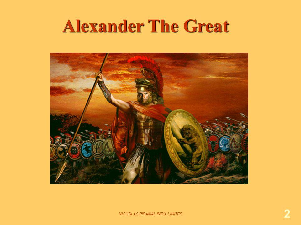 NICHOLAS PIRAMAL INDIA LIMITED 2 Alexander The Great