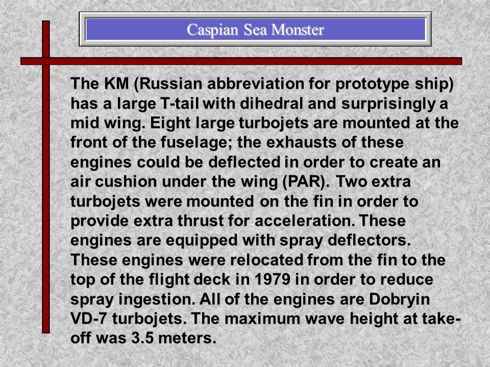The KM (Russian abbreviation for prototype ship) has a large T-tail with dihedral and surprisingly a mid wing. Eight large turbojets are mounted at th