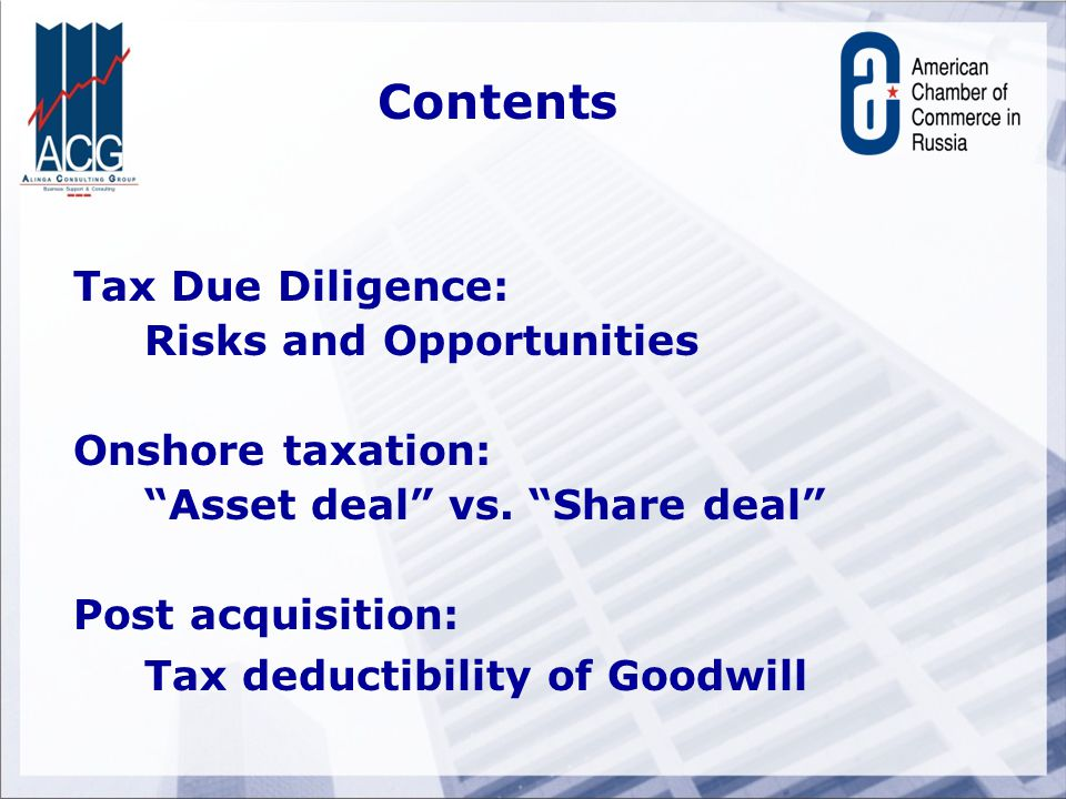 Contents Tax Due Diligence: Risks and Opportunities Onshore taxation: Asset deal vs.