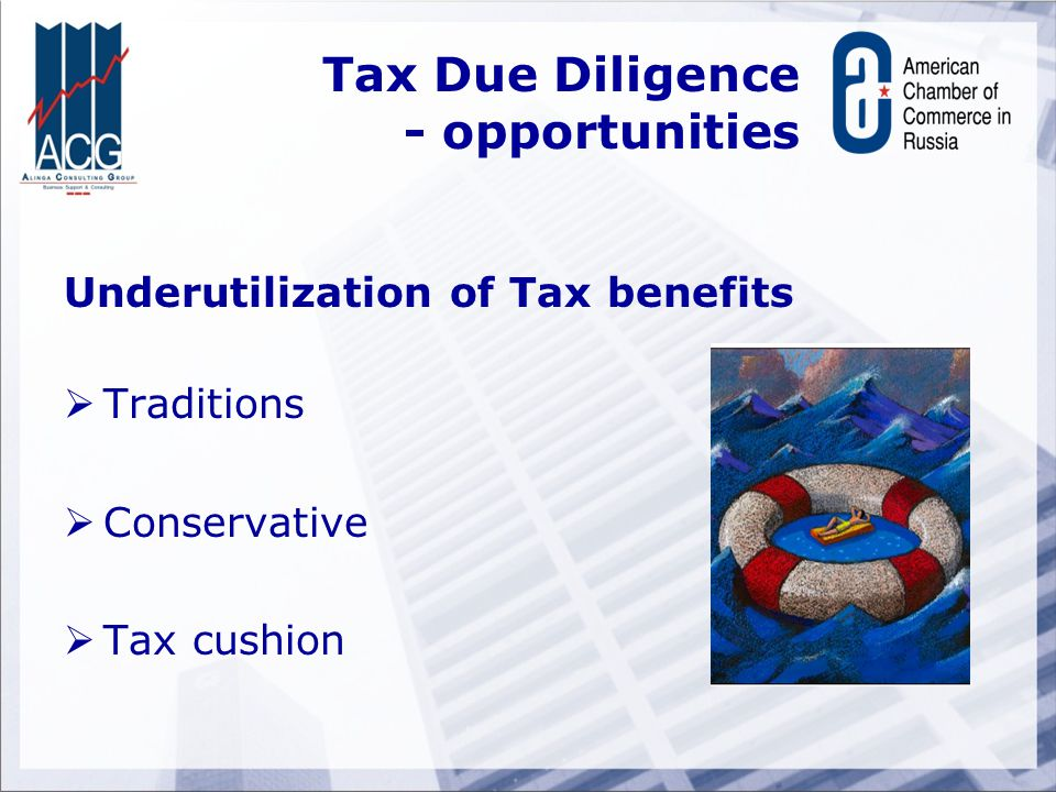Tax Due Diligence - opportunities Underutilization of Tax benefits  Traditions  Conservative  Tax cushion