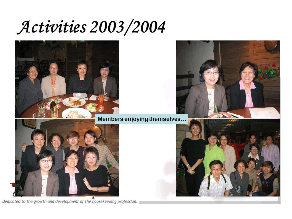 Activities 2003/2004 Members enjoying themselves…