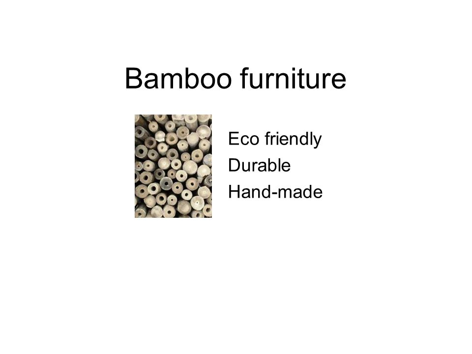 Bamboo furniture Eco friendly Durable Hand-made