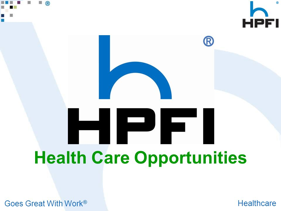Goes Great With Work ® Healthcare Health Care Opportunities