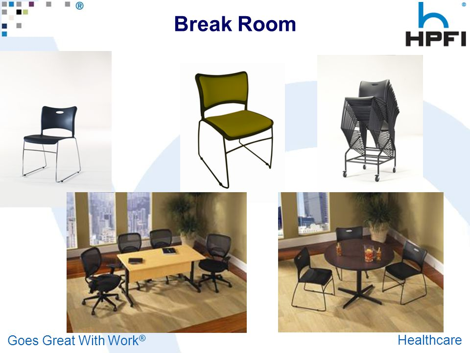 Goes Great With Work ® Healthcare Break Room