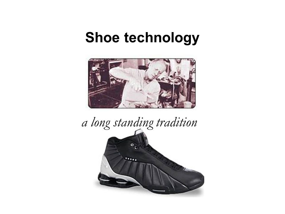 a.Shoe Evolution -Shoe Technologie -Nike Air Timeline -Design & Development -The making of an athletic shoe in a nutshell -The nike Alpha Project