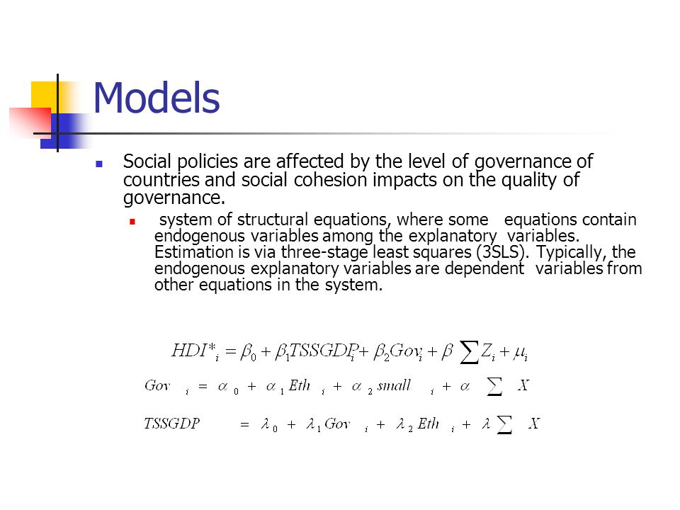 Models Social policies are affected by the level of governance of countries and social cohesion impacts on the quality of governance.