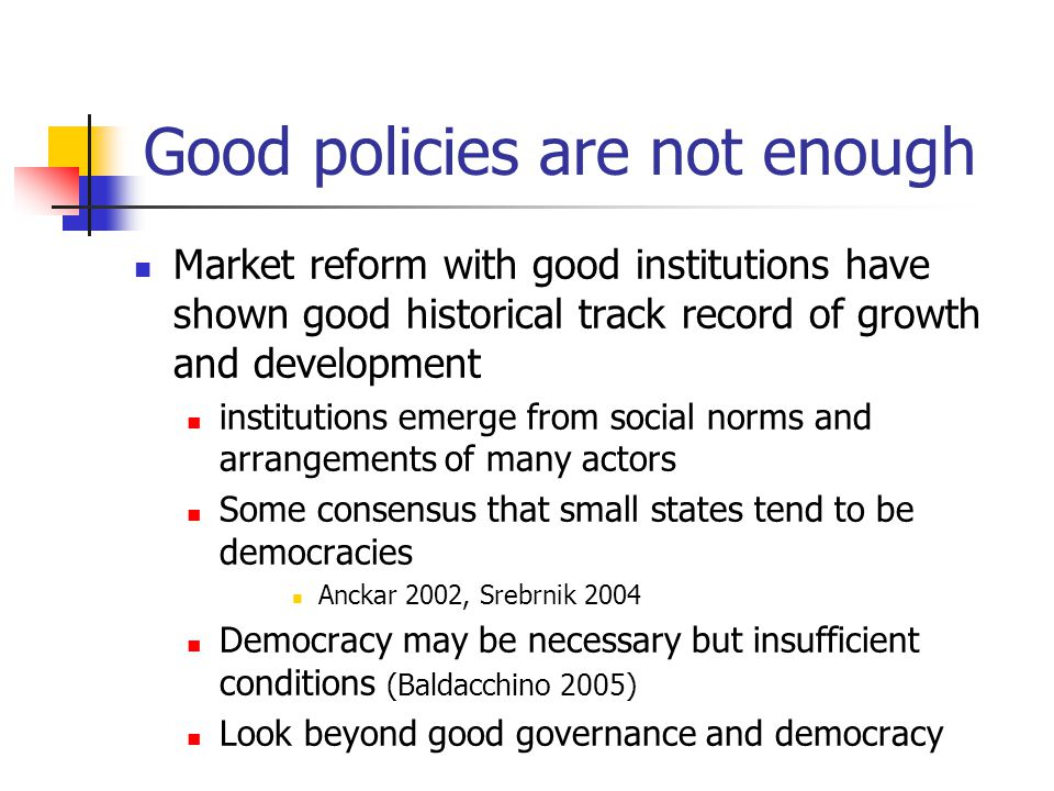 Social structure Good economic policy reform can be hampered by social constraints.