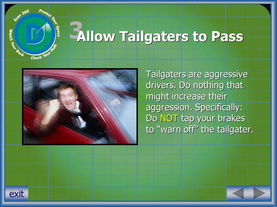 3 3 Allow Tailgaters to Pass Tailgaters are aggressive drivers.