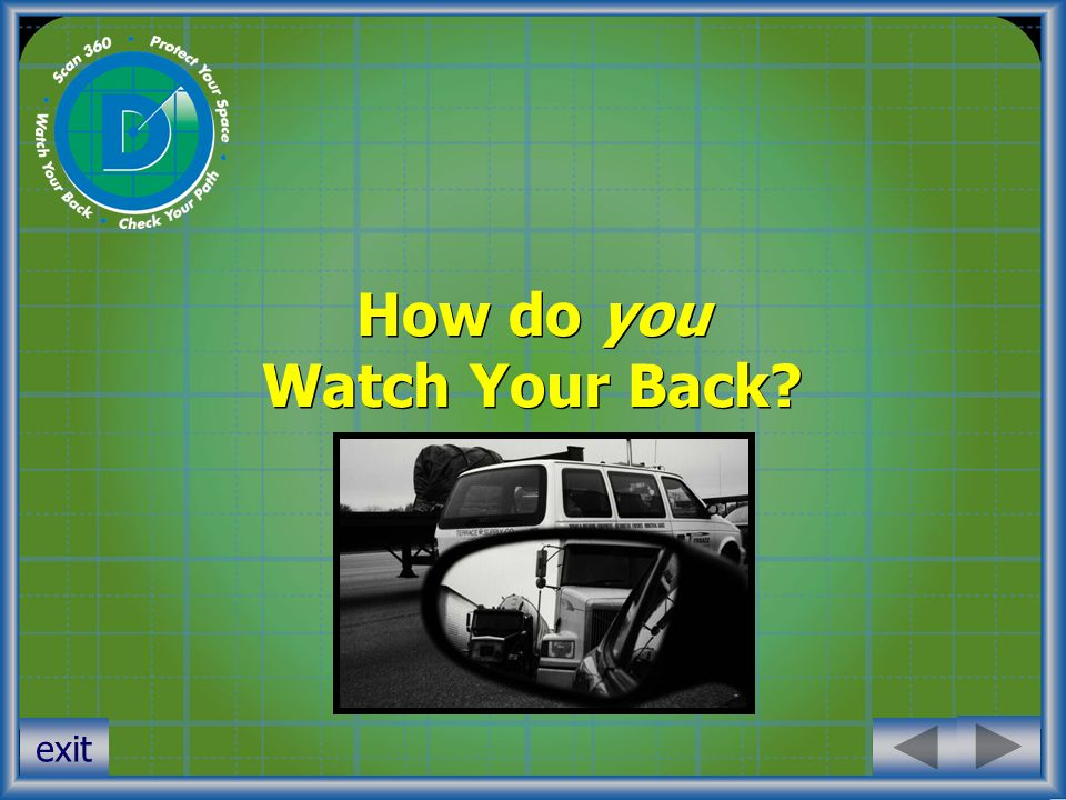 You can Watch Your Back by: 1.Using 30% braking 2.