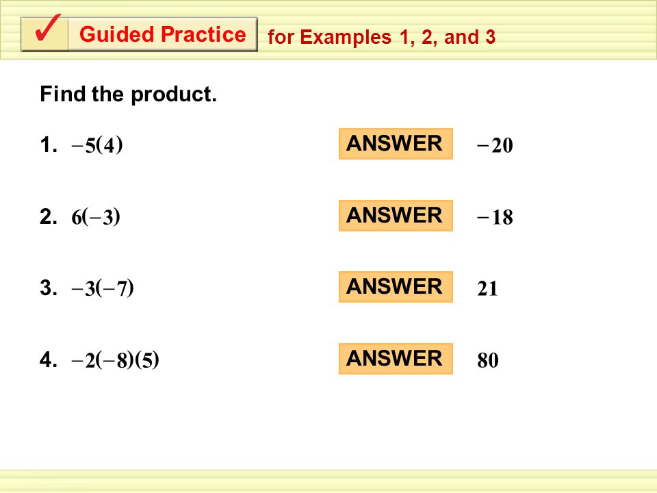 Guided Practice for Examples 1, 2, and 3 Find the product.