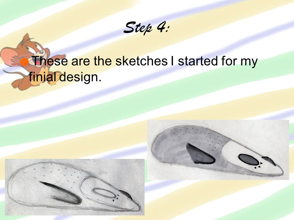 Step 4: ☻These are the sketches I started for my finial design.