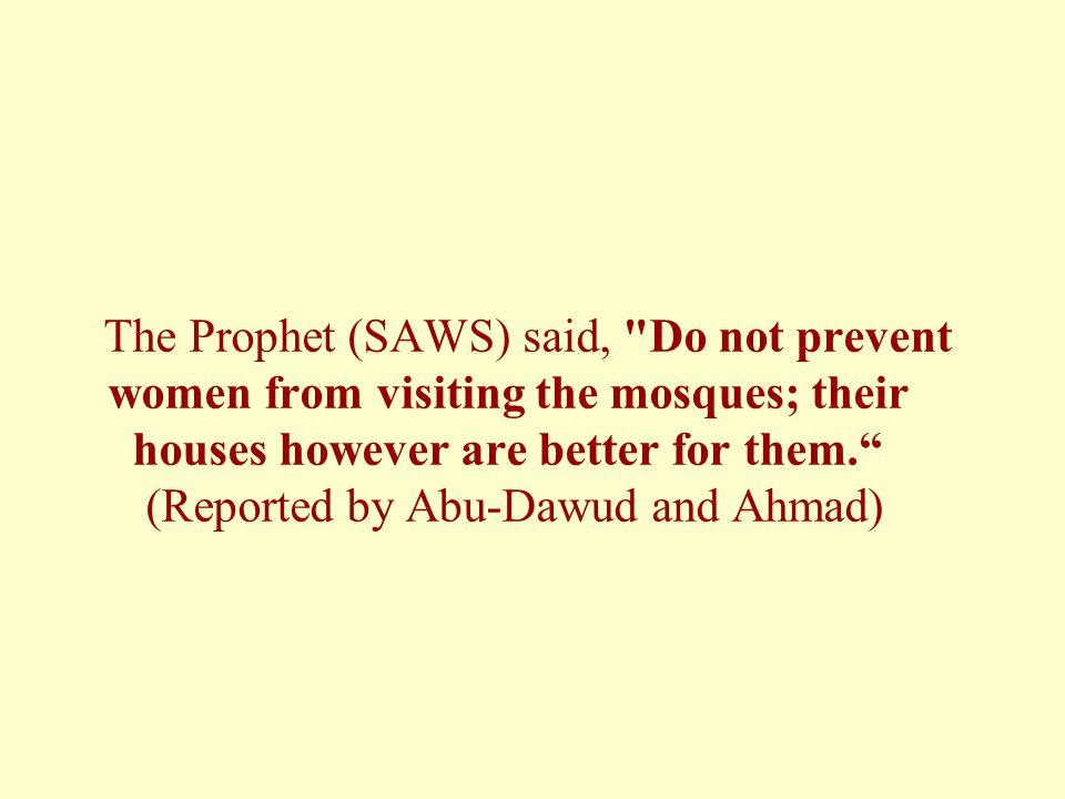 The Prophet (SAWS) said,