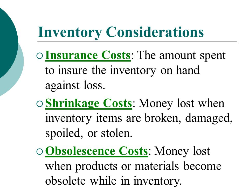 Inventory Considerations  Financing Costs: The interest you pay to borrow money to purchase inventory.
