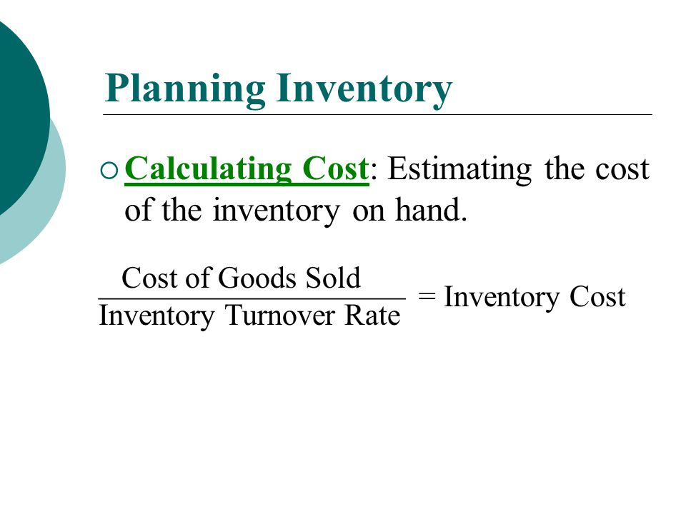Planning Inventory  Calculating Supply: The number of months of inventory to keep on hand.